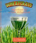Image for WHEATGRASS : SUPERFOOD FOR A NEW MILLENNIUM