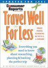 Image for CONSUMER REPORTS TRAVEL WELL FOR LESS 2002 (CONSUMER REPORTS TRAVEL WELL FO R LESS)
