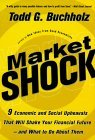 Image for MARKET SHOCK : 9 ECONOMIC AND SOCIAL UPHEAVALS THAT WILL SHAKE YOUR FINANCI AL FUTURE-- AND WHAT TO DO ABOUT THEM