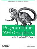 Image for PROGRAMMING WEB GRAPHICS WITH PERL & GNU SOFTWARE (O'REILLY NUTSHELL)