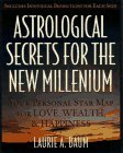 Image for ASTROLOGICAL SECRETS FOR THE NEW MILLENNIUM : HOW TO CREATE THE FUTURE YOU WANT - WITH A LITTLE HELP FROM THE COSMOS