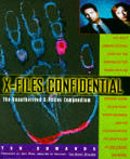 Image for X-FILES CONFIDENTIAL : THE UNAUTHORIZED X-PHILES COMPENDIUM