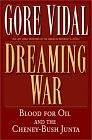 Image for DREAMING WAR: BLOOD FOR OIL AND THE CHENEY-BUSH JUNTA