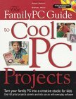 Image for THE FAMILY PC GUIDE TO COOL PC PROJECTS X 1 CD-ROM