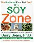 Image for THE SOY ZONE: 101 DELICIOUS AND EASY-TO-PREPARE RECIPES