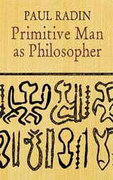 Image for PRIMITIVE MAN AS PHILOSOPHER. WITH A FOREWORD BY JOHN DEWEY