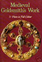 Image for MEDIEVAL GOLDSMITH'S WORK 71 PLATES IN FULL COLOUR