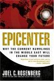 Image for EPICENTER: WHY CURRENT RUMBLINGS IN THE MIDDLE EAST WILL CHANGE YOUR FUTURE