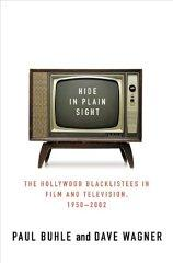 Image for HIDE IN PLAIN SIGHT: THE HOLLYWOOD BLACKLISTEES IN FILM AND TELEVISION, 195 0-2002
