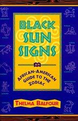 Image for BLACK SUN SIGNS: AN AFRICAN-AMERICAN GUIDE TO THE ZODIAC