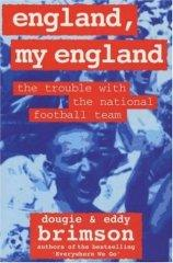 Image for ENGLAND, MY ENGLAND: THE TROUBLE WITH THE NATIONAL FOOTBALL TEAM
