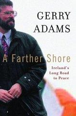 Image for A FARTHER SHORE: IRELAND'S LONG ROAD TO PEACE