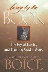 Image for LIVING BY THE BOOK: THE JOY OF LOVING AND TRUSTING GODS WORD