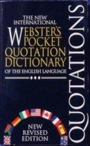 Image for THE NEW INTERNATIONAL WEBSTER'S POCKET QUOTATION DICTIONARY OF THE ENGLISH LANGUAGE