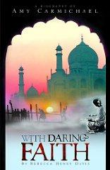 Image for WITH DARING FAITH: A BIOGRAPHY OF AMY CARMICHAEL