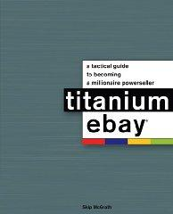 Image for TITANIUM EBAY:: A TACTICAL GUIDE TO BECOMING A MILLIONAIRE POWERSELLER