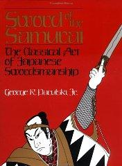 Image for SWORD OF THE SAMURAI: THE CLASSICAL ART OF JAPANESE SWORDSMANSHIP