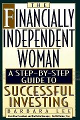 Image for THE FINANCIALLY INDEPENDENT WOMAN: A STEP-BY-STEP GUIDE TO SUCCESSFUL INVES TING