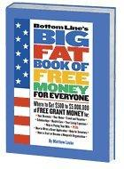 Image for BOTTOM LINE'S BIG FAT BOOK OF FREE MONEY FOR EVERYONE