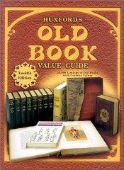 Image for HUXFORD'S OLD BOOK VALUE GUIDE: 25,000 LISTINGS OF OLD BOOKS WITH CURRENT V ALUES