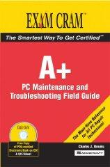 Image for A+ CERTIFICATION EXAM CRAM 2 PC MAINTENANCE AND TROUBLESHOOTING FIELD GUIDE