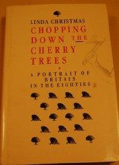 Image for CHOPPING DOWN THE DHERRY TREE: A PORTRAIT OF BRITAIN IN THE EIGHTIES