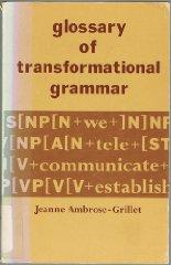 Image for GLOSSARY OF TRANSFORMATIONAL GRAMMAR