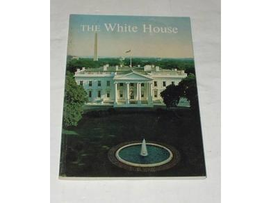 Image for THE WHITE HOUSE : AN HISTORIC GUIDE