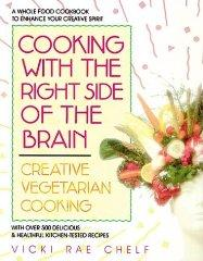Image for COOKING WITH THE RIGHT SIDE OF THE BRAIN: CREATIVE VEGETARIAN COOKING
