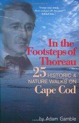 Image for IN THE FOOTSTEPS OF THOREAU: 25 HISTORIC & NATURE WALKS ON CAPE COD