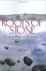 Image for ROOTS OF STONE: THE STORY OF THOSE WHO CAME BEFORE