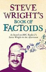 Image for STEVE WRIGHT'S BOOK OF FACTOIDS: AS HEARD ON BBC RADIO 2'S STEVE WRIGHT IN THE AFTERNOON