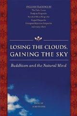Image for OSING THE CLOUDS, GAINING THE SKY: BUDDHISM AND THE NATURAL MIND