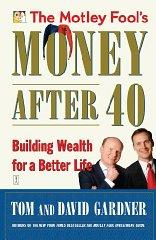Image for THE MOTLEY FOOL'S MONEY AFTER 40: BUILDING WEALTH FOR A BETTER LIFE