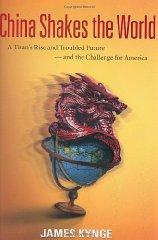 Image for CHINA SHAKES THE WORLD: A TITAN'S RISE AND TROUBLED FUTURE -- AND THE CHALL ENGE FOR AMERICA