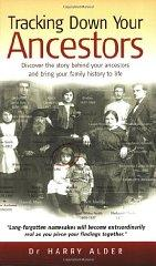 Image for TRACKING DOWN YOUR ANCESTORS: DISCOVER THE STORY BEHIND YOUR ANCESTORS AND BRING YOUR FAMILY HISTORY TO LIFE