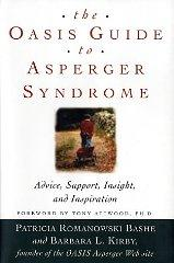 Image for THE OASIS GUIDE TO ASPERGER SYNDROME: ADVICE, SUPPORT, INSIGHT, AND INSPIRA TION