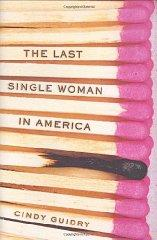 Image for THE LAST SINGLE WOMAN IN AMERICA