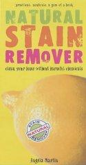 Image for NATURAL STAIN REMOVER: CLEAN YOUR HOME WITHOUT HARMFUL CHEMICALS