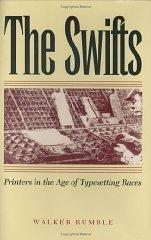 Image for THE SWIFTS: PRINTERS IN THE AGE OF TYPESETTING RACES