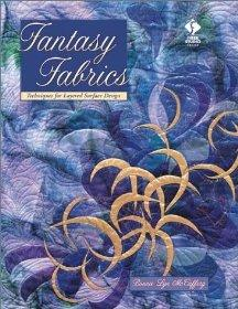Image for FANTASY FABRICS: TECHNIQUES FOR LAYERED SURFACE DESIGN