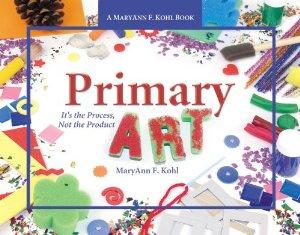 Image for PRIMARY ART: IT'S THE PROCESS, NOT THE PRODUCT