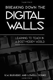 Image for BREAKING DOWN THE DIGITAL WALLS: LEARNING TO TEACH IN A POST-MODEM WORLD (S UNY SERIES, EDUCATION AND CULTURE)