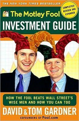 Image for THE MOTLEY FOOL INVESTMENT GUIDE: HOW THE FOOL BEATS WALL STREET'S WISE MEN AND HOW YOU CAN TOO