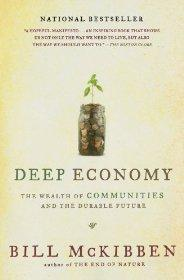 Image for DEEP ECONOMY: THE WEALTH OF COMMUNITIES AND THE DURABLE FUTURE