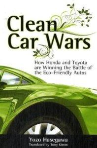 Image for CLEAN CAR WARS: HOW HONDA AND TOYOTA ARE WINNING THE BATTLE OF THE ECO-FRIE NDLY AUTOS