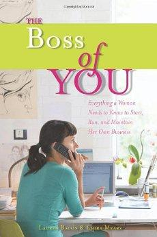 Image for THE BOSS OF YOU: EVERYTHING A WOMAN NEEDS TO KNOW TO START, RUN, AND MAINTA IN HER OWN BUSINESS