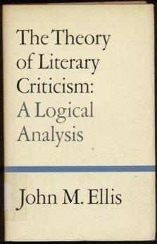 Image for THE THEORY OF LITERARY CRITICISM: A LOGICAL ANALYSIS