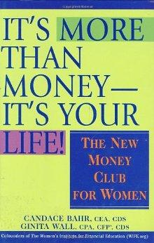 Image for IT'S MORE THAN MONEY-IT'S YOUR LIFE! : THE NEW MONEY CLUB FOR WOMEN
