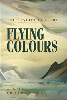 Image for FLYING COLOURS: THE TONI ONLEY STORY
